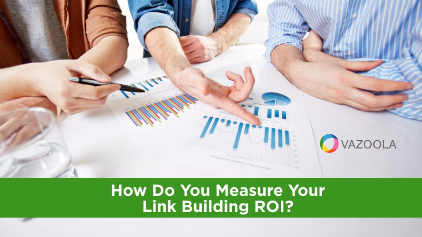 How Do You Measure Your Link Building ROI?
