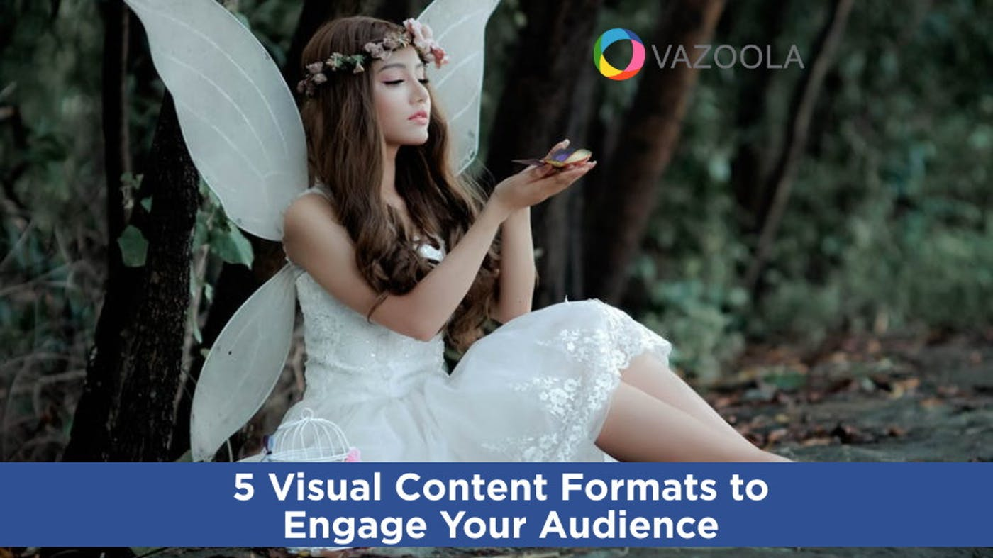 5 Visual Content Formats to Engage Your Audience