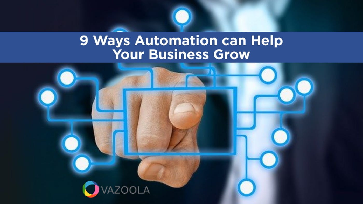9 Ways Automation Can Help Your Business Grow