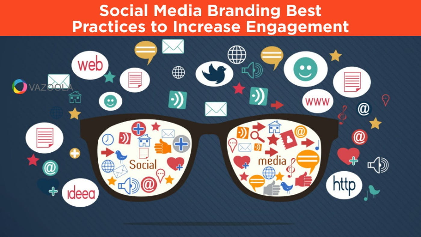 Social Media Branding Best Practices to Increase Engagement