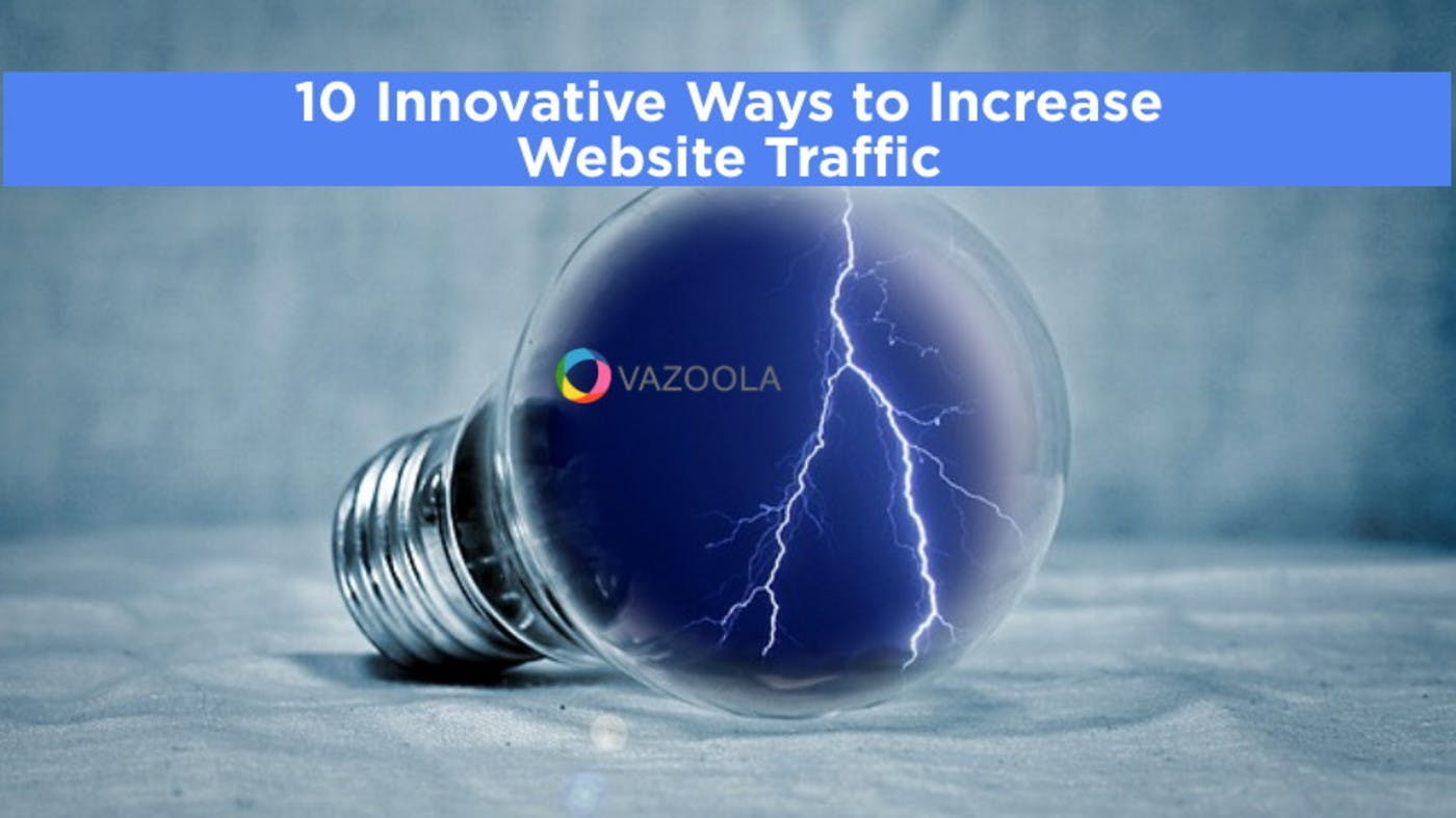 10 Innovative Ways to Increase Website Traffic