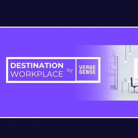 Introducing Destination Workplace, A New Video Spotlight Series