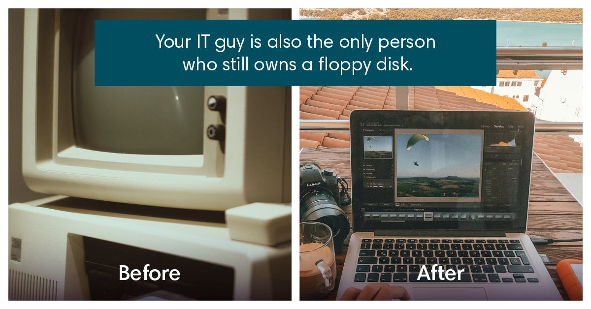 Your IT guy is also the only person who still owns a floppy disk.