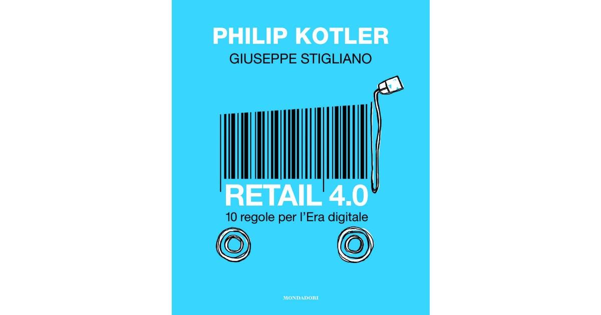 migliori libri per imprenditori retail 4.0 philip kotler