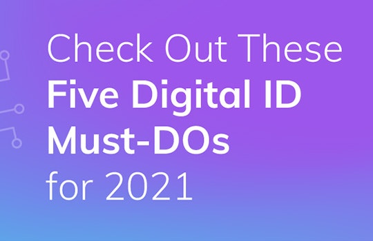 Check out these five digital ID must-dos for 2021