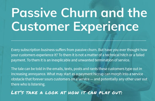 Passive Churn and the Customer Experience