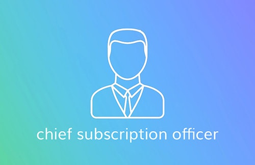 The rise of the CSO – chief subscription officer