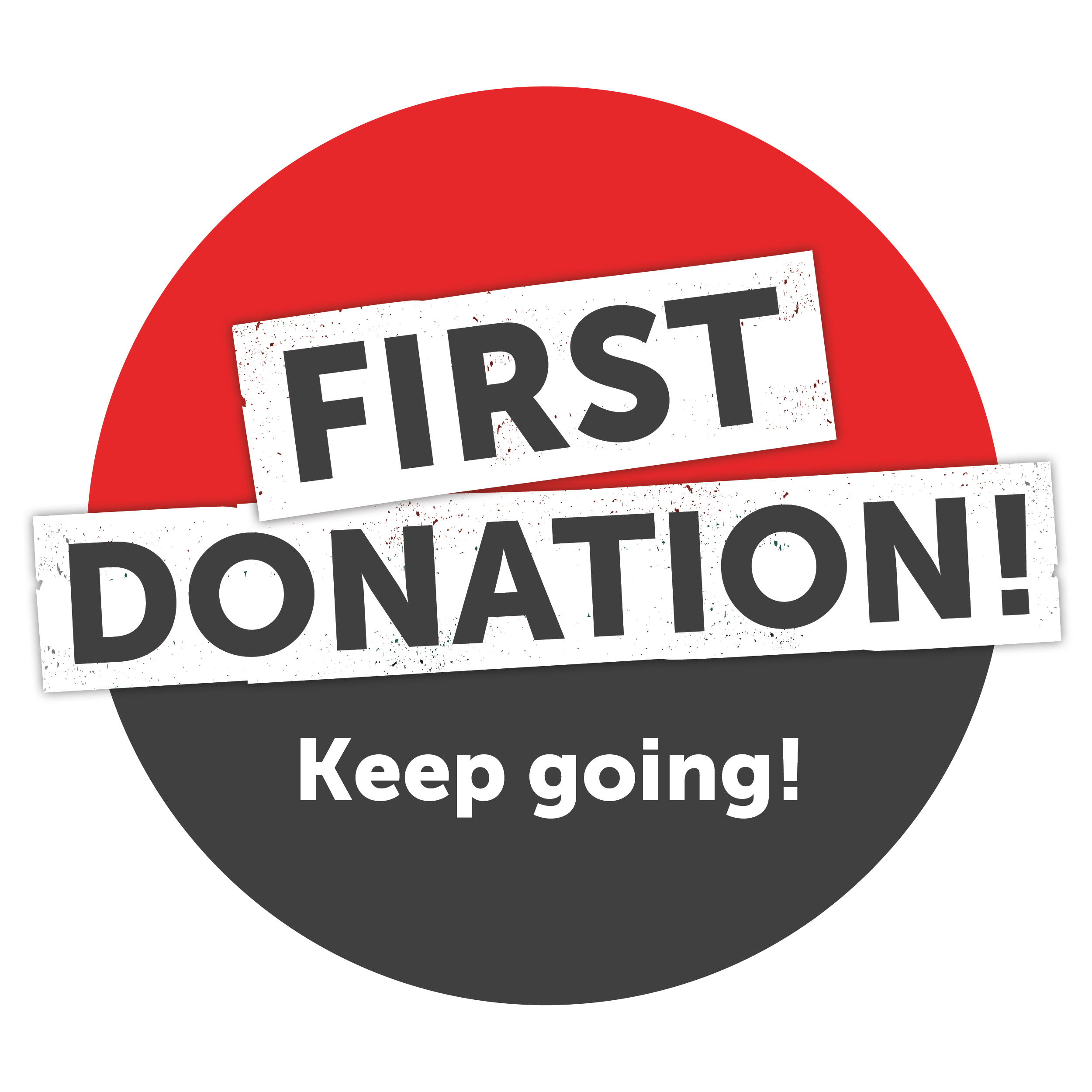 First donation - keep going!