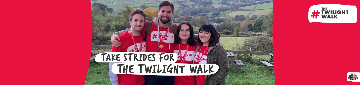 Brain Tumour Charity - Take Strides for the Twilight Walk