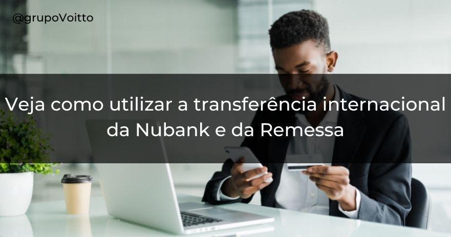 Como utilizar a transferência internacional da Nubank