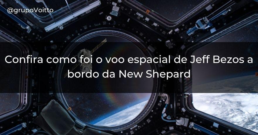Confira como foi o voo espacial de Jeff Bezos a bordo da New Shepard