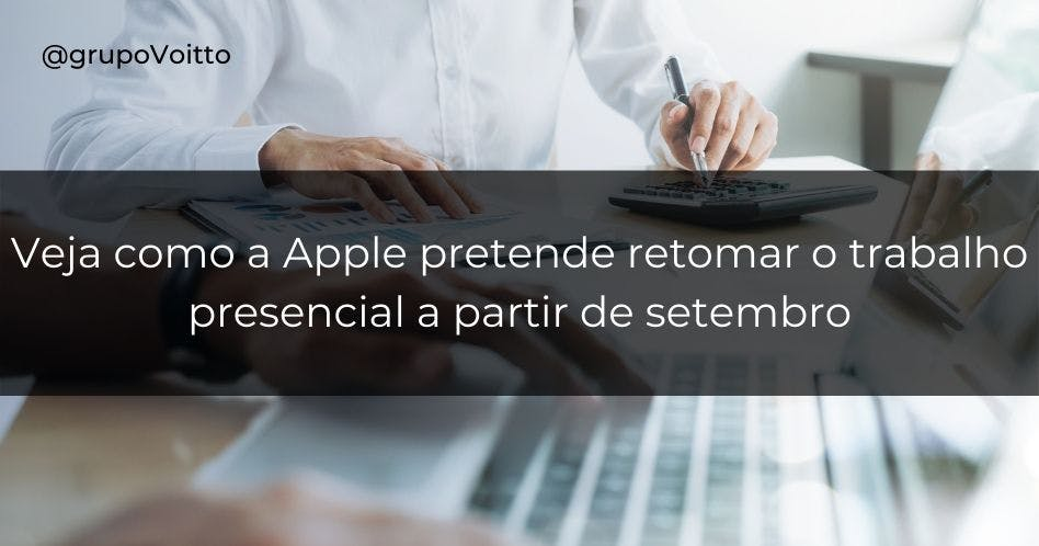Apple vai retomar as atividades presenciais