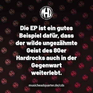 Die EP ist ein gutes Beispiel dafür, dass der wilde ungezähmte Geist des 80er Hardrocks auch in der Gegenwart weiterlebt.