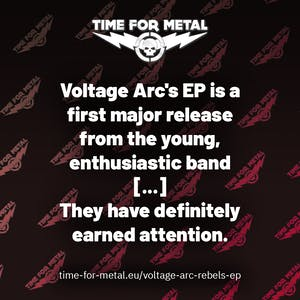 Voltage Arc's EP is a first major release from the young, enthusiastic band [...] They have definitely earned attention.