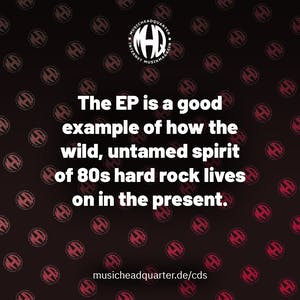 The EP is a good example of how the wild, untamed spirit of 80s hard rock lives on in the present.