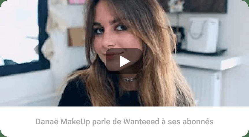 Danaë MakeUp parle de Wanteeed à ses abonnés