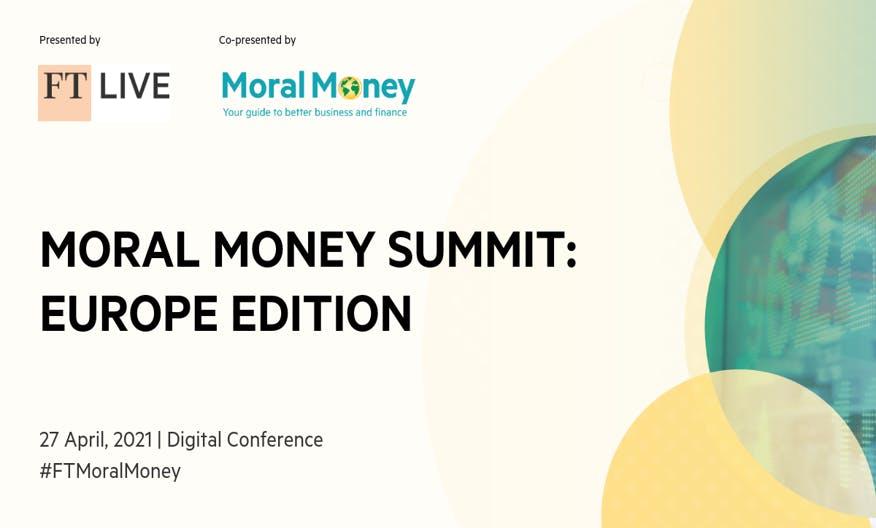 IETP x Financial Times Live: Moral Money Summit 2021