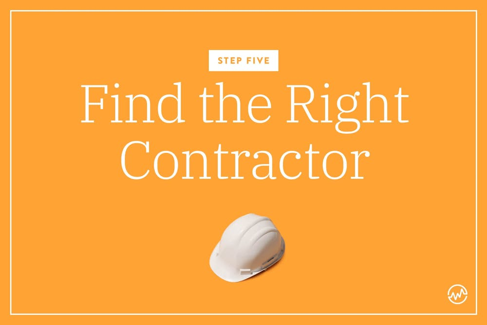 Step 5: Find the Right Contractor