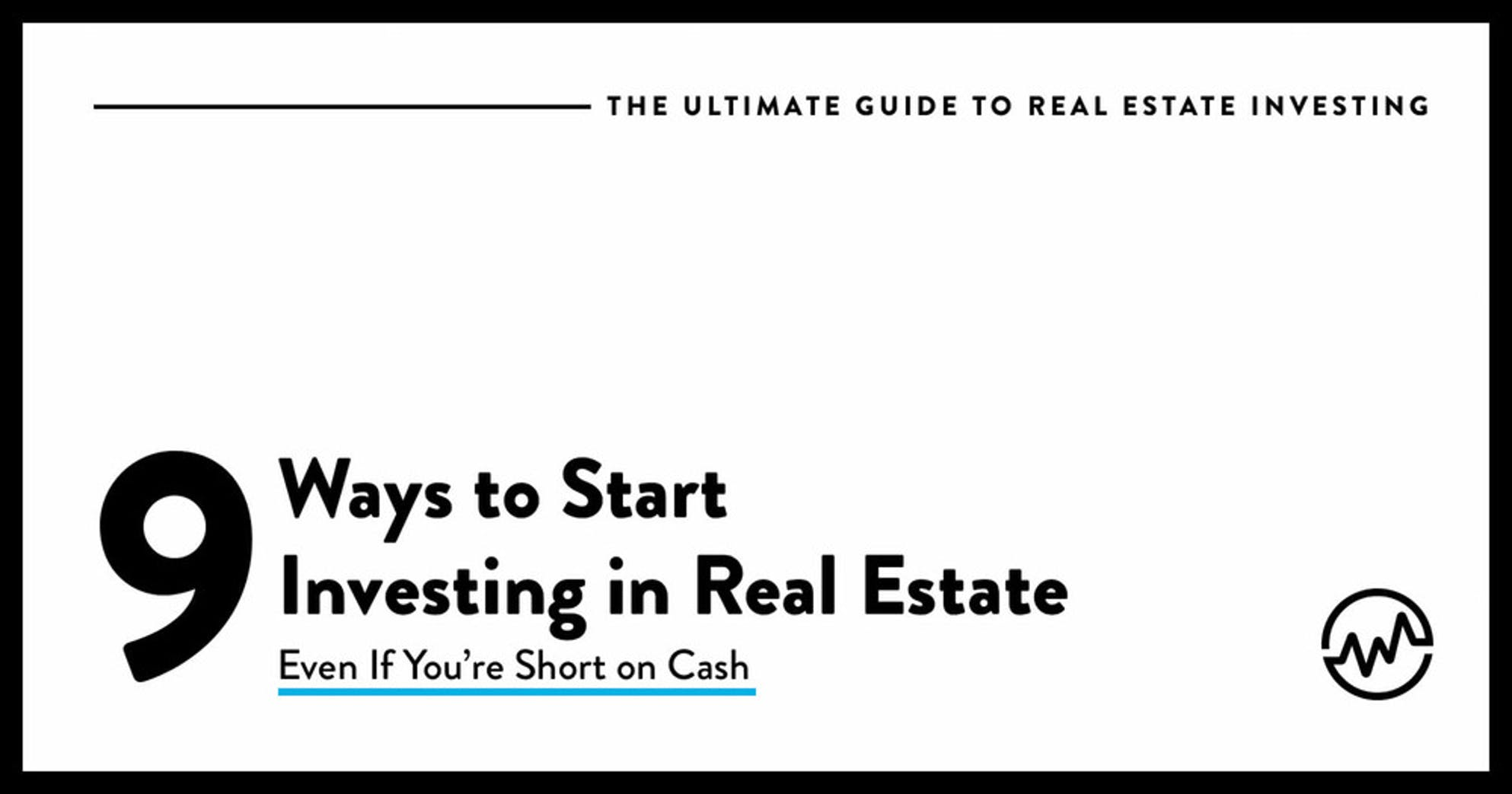 9 ways to start investing in real estate