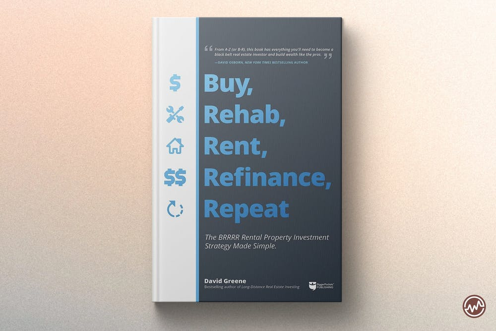 Best Real Estate Book: Buy, Rehab, Rent, Refinance, Repeat: The BRRRR Rental Property Investment Strategy Made Simple by David Greene