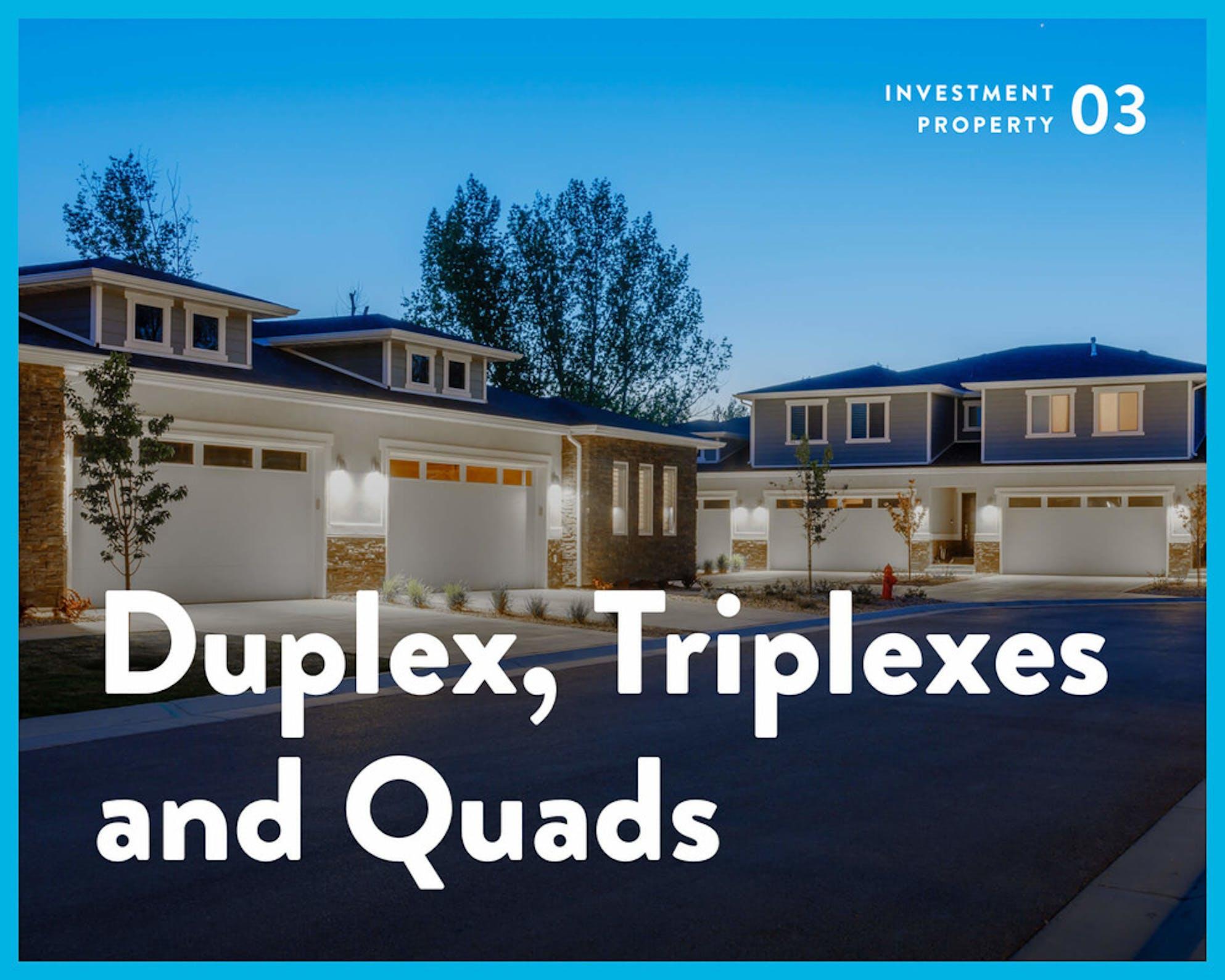 Real estate investing - duplex, triplex and quads