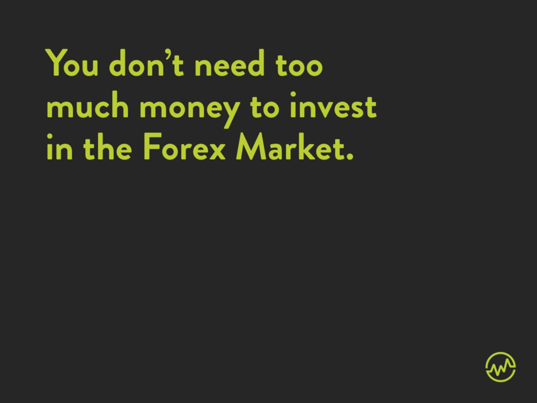Forex for beginners: you don't need too much money to invest in the forex market
