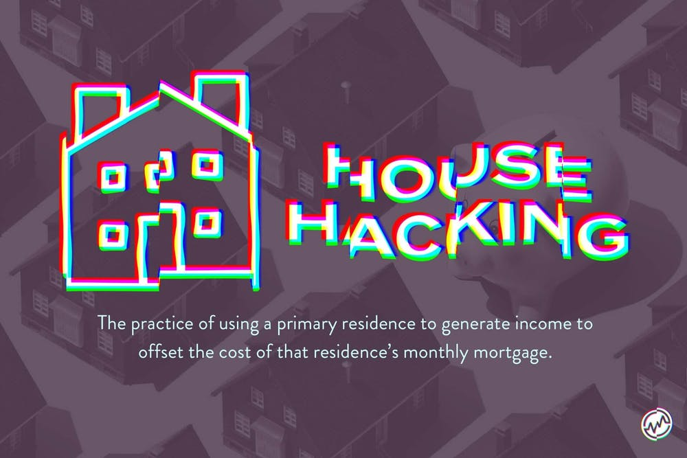 House hacking is the practice of using a primary residence to generate income to offset the cost of that residence's monthly mortgage.