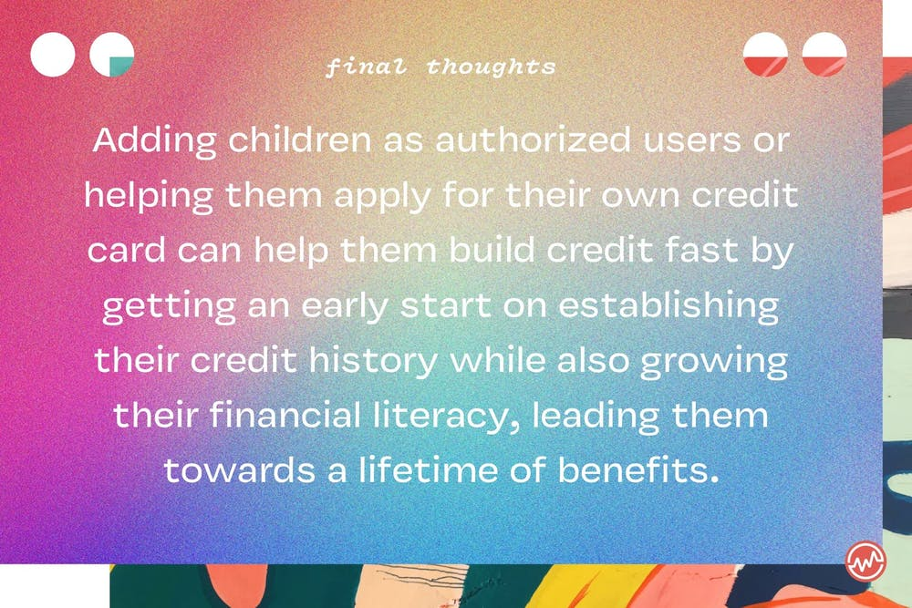 Credit cards for kids: adding children as authorized users or heling them apply for credit cards