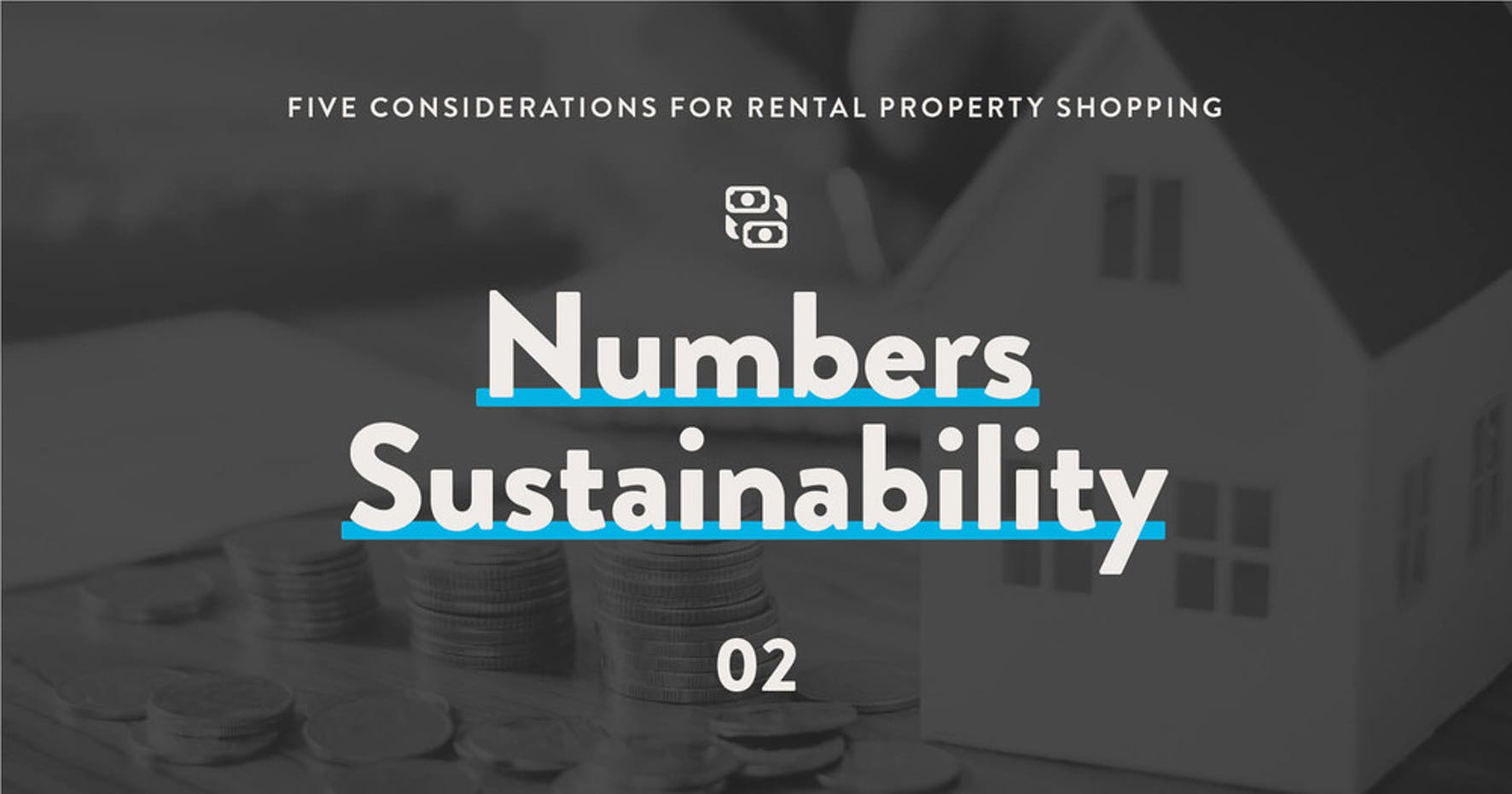 5 considerations for rental property shopping: 2 - Numbers Sustainability