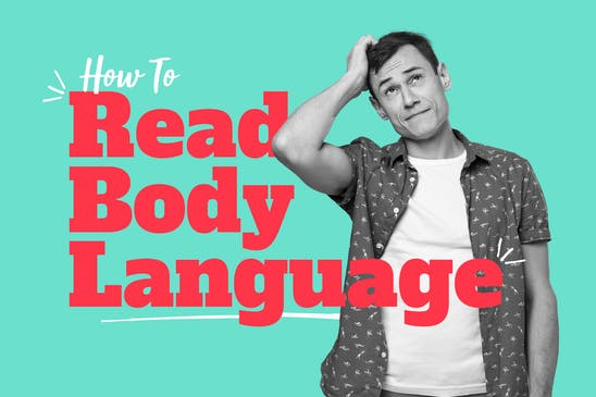 A person learning how to read body lanugage