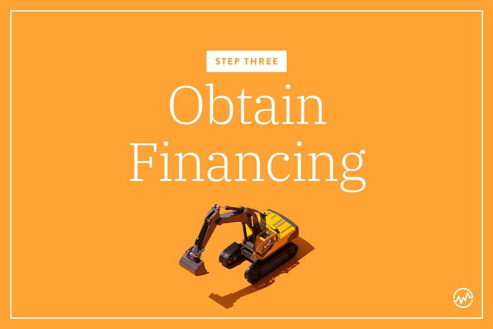 Step 3: Obtain Financing