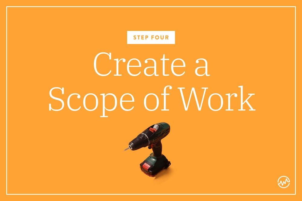 Step 4: Create a Scope of Work