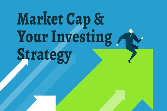 Market cap and your investing strategy