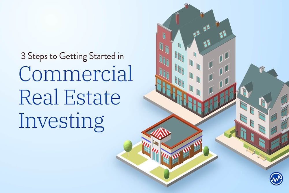 Commercial Investing: 3 Steps to Getting Started