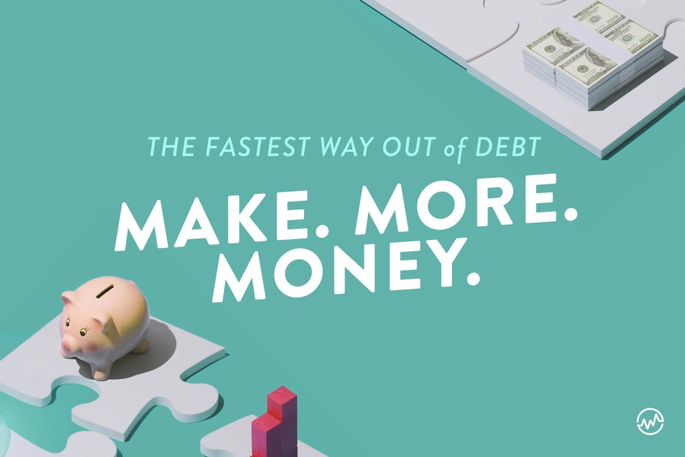 The best way to get rid of bad debt is to make more money