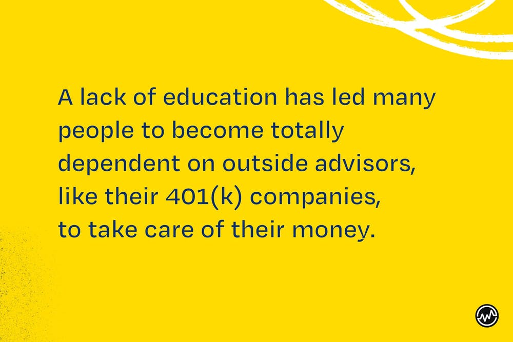 A lack of education has led people to become dependent upon outside investors. This is why you need to learn how to become an investor
