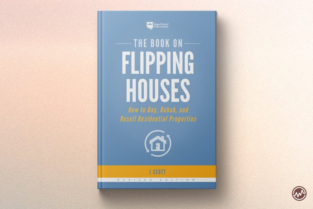 Best Real Estate Book: The Book on Flipping Houses: How to Buy, Rehab, and Resell Residential Properties by J Scott