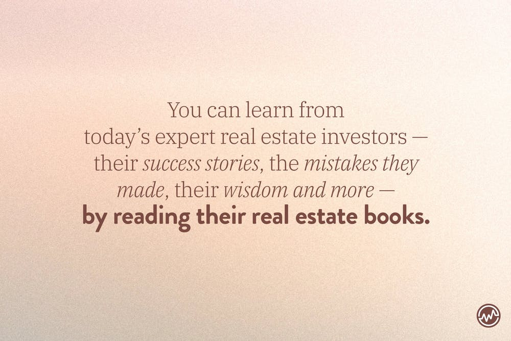 Learning from real estate investors by reading the best real estate books.