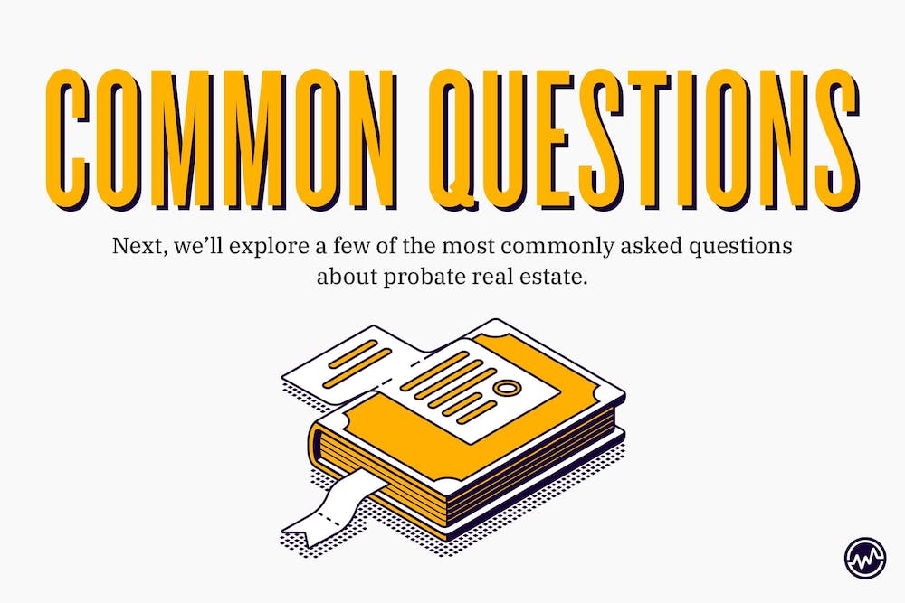 Probate real estate frequently asked questions