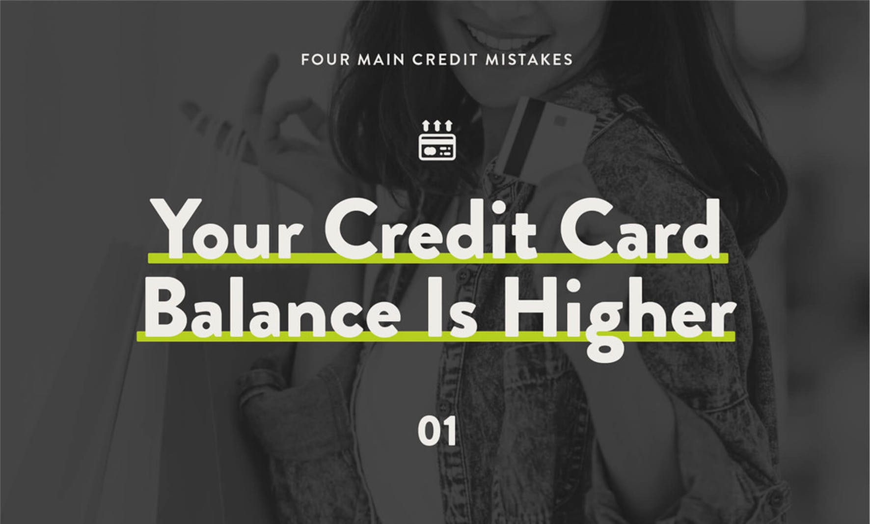 4 Main Credit Mistakes - Your Credit Card Balance Is Higher