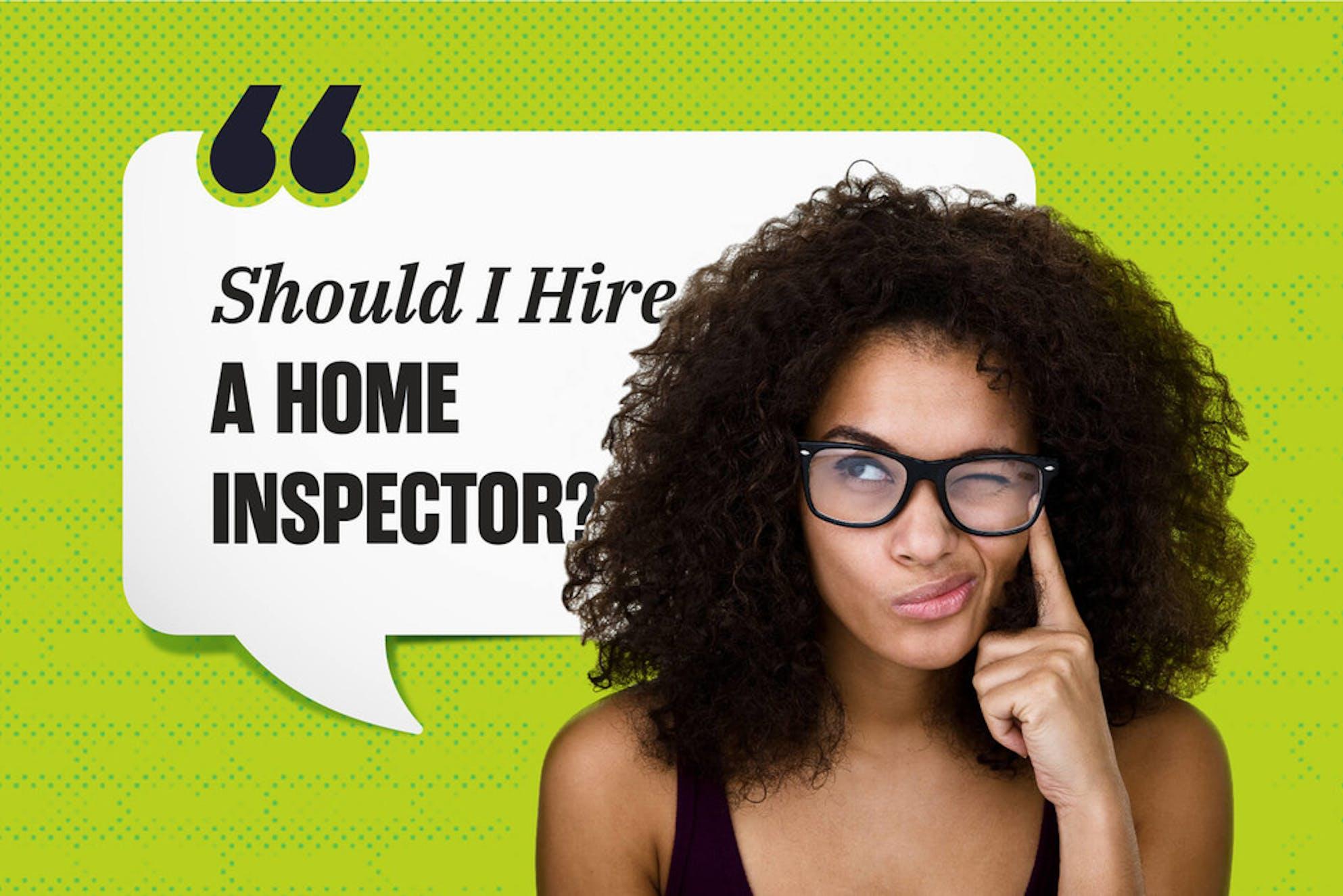 Should I hire a home inspector?
