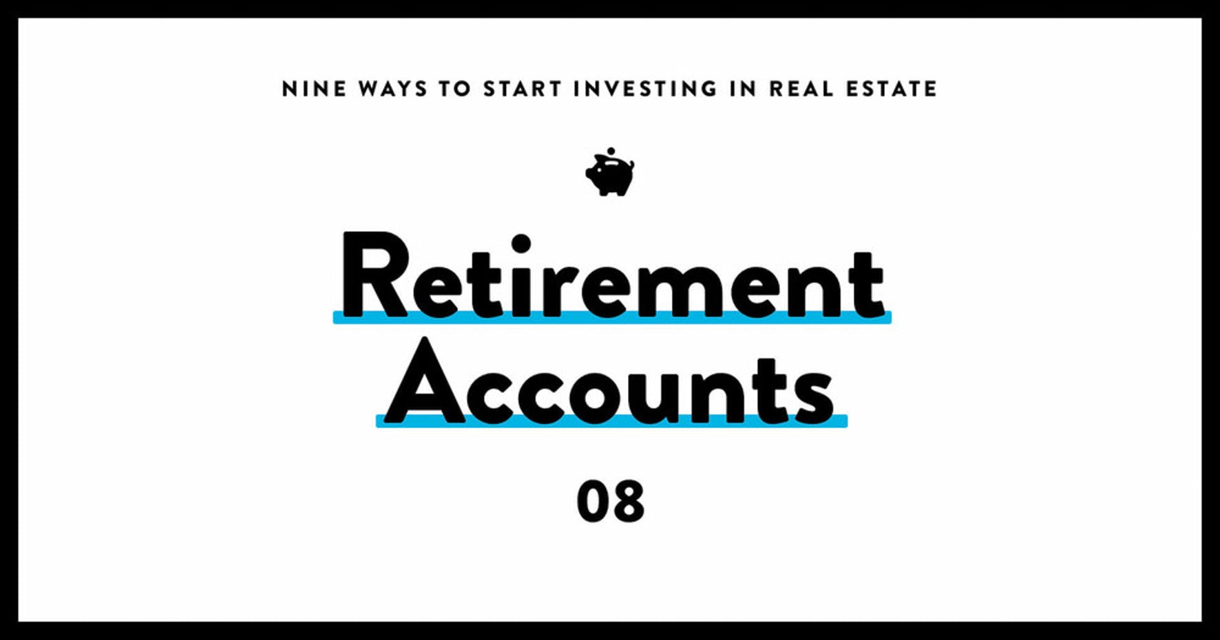 real estate investing for beginners 08 retirement accounts