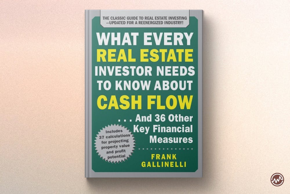 Best Real Estate Book: What Every Real Estate Investor Needs to Know About Cash Flow... And 36 Other Key Financial Measures by Frank Gallinelli