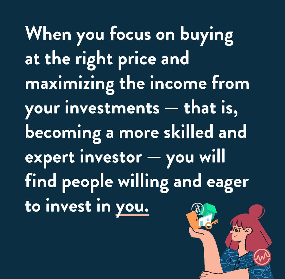 If you gain financial education, investors will want to invest in you.