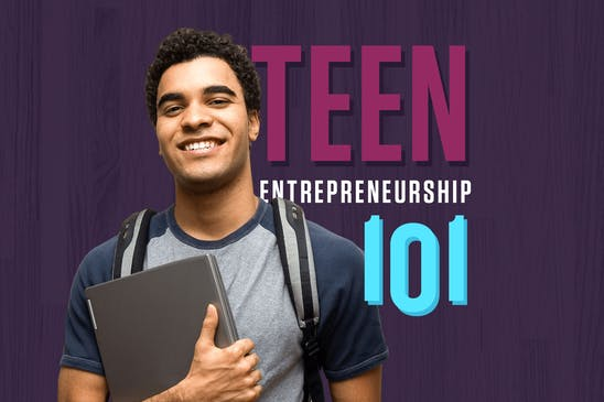 Business ideas for teens: how to become a teen entrepreneur