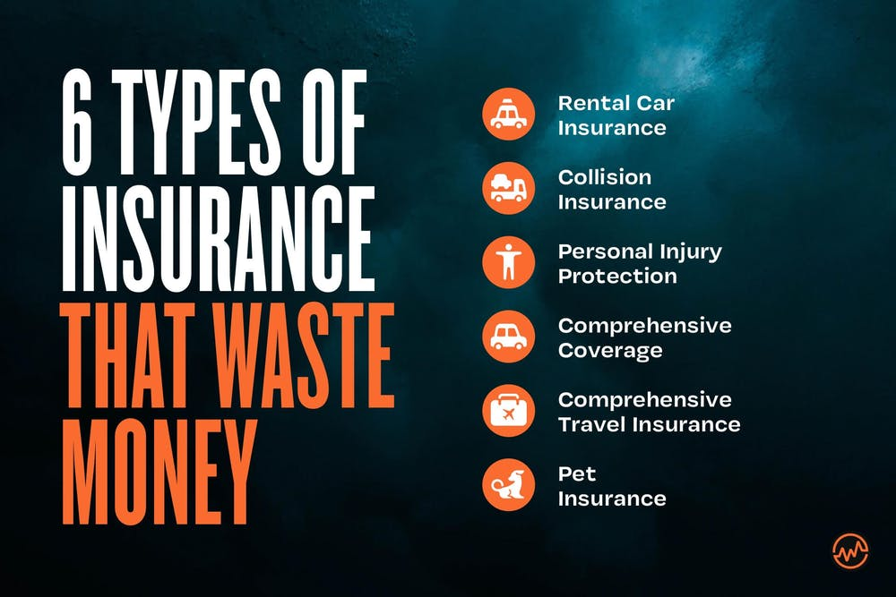 6 Types of insurance that waste money