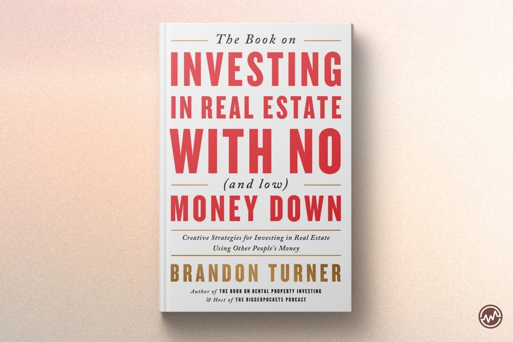 Best Real Estate Book: The Book on Investing in Real Estate with No (and Low) Money Down by Brandon Turner
