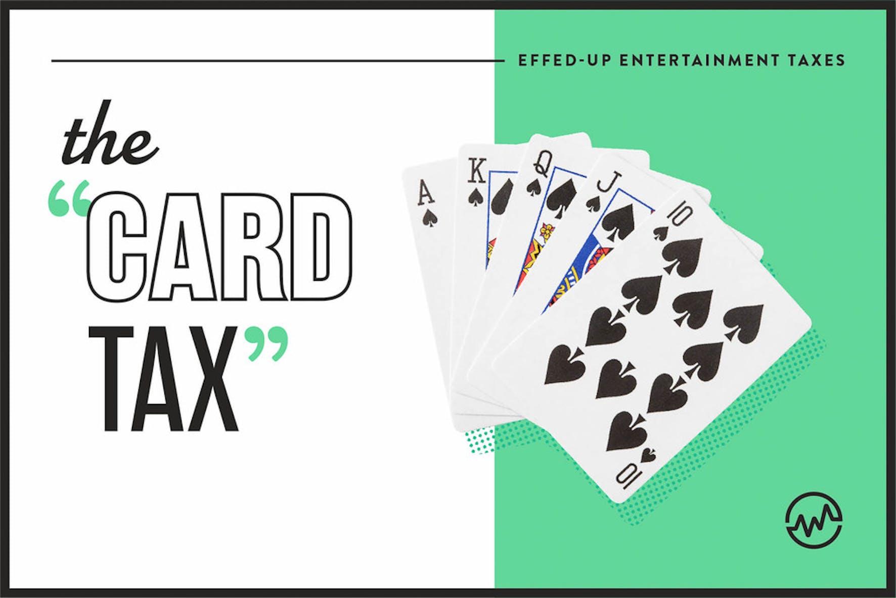 crazy entertainment taxes - the card tax