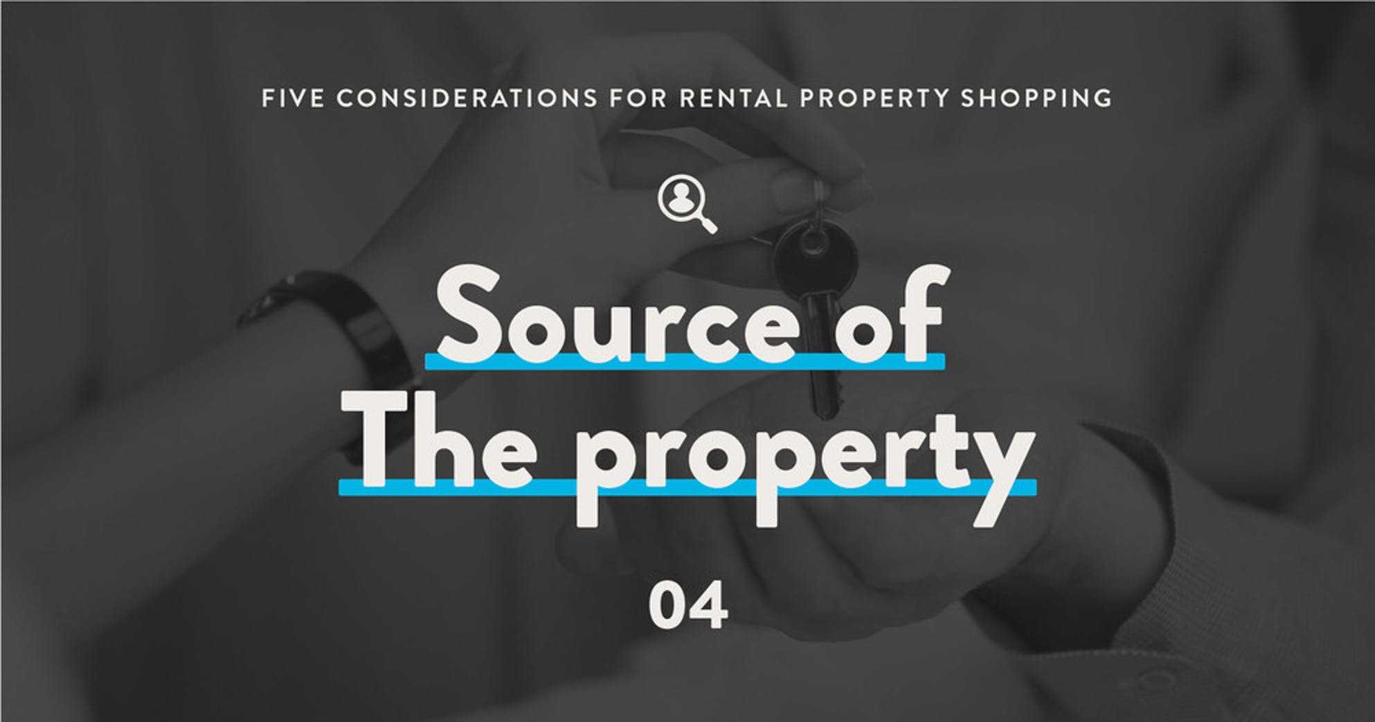 5 considerations for rental property shopping: 4 - Source of the Property