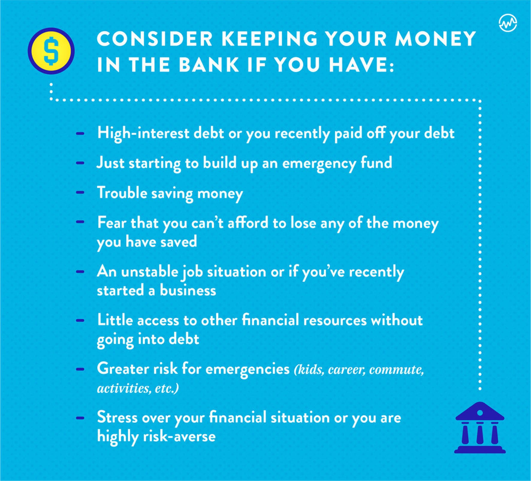 Consider keeping your money in the bank if you have the following graphic